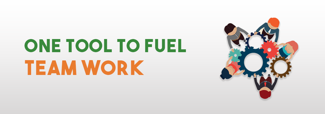 One Tool to fuel Teamwork